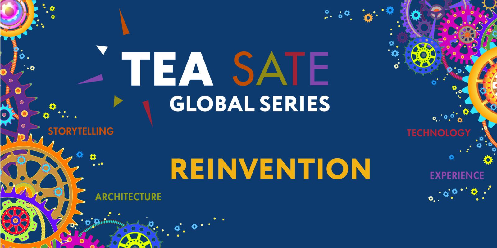 Episode 2 Speakers Announced for TEA SATE Global Series: REINVENTION presented by The Hettema Group