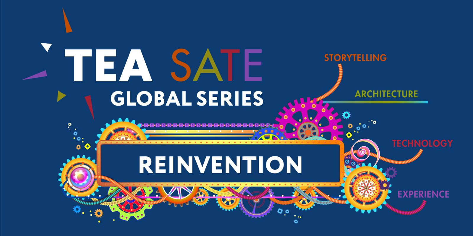 TEA SATE Global Series: REINVENTION presented by The Hettema Group
