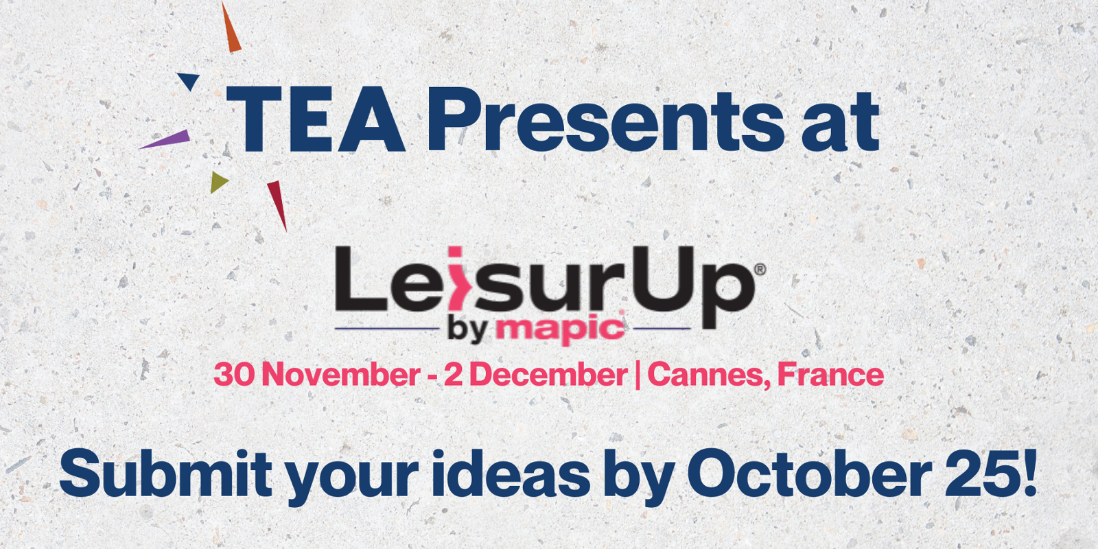 TEA Presents at LeisurUp at MAPIC: Call for Presentations